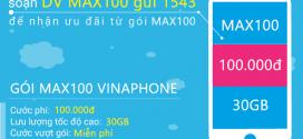Đăng ký gói MAX100 Vinaphone MIỄN PHÍ 30GB data trọn gói chỉ 100k