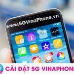 Cách cài đặt 5G Vinaphone miễn phí