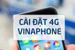 Cách cài đặt 4G Vinaphone cấu hình 4G Vinaphone miễn phí 2019