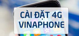 Cách cài đặt 4G Vinaphone cấu hình 4G Vinaphone miễn phí đơn giản nhất