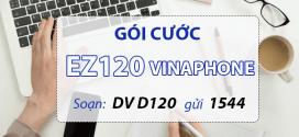 Đăng ký gói cước EZ120 Vinaphone chỉ 120k nhận 12GB data trọn gói cả tháng