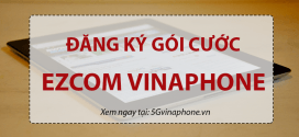 Cách đăng ký gói cước Ezcom Vinaphone cho sim 3G 4G 5G mới nhất 2021