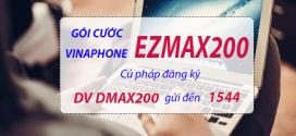 Đăng ký gói EZMAX200 Vinaphone nhận 20GB data trọn gói chỉ 200.000đ