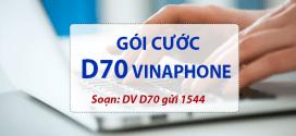 Đăng ký gói cước D70 Vinaphone tặng 6GB data tốc độ cao chỉ 70.000đ