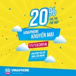 Khuyến mãi Vinaphone vào ngày 11/12/2018 ưu đãi 20% tiền nạp cục bộ