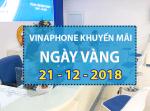 Vinaphone khuyến mãi ngày 21/12/2018 ưu đãi ngày vàng toàn quốc