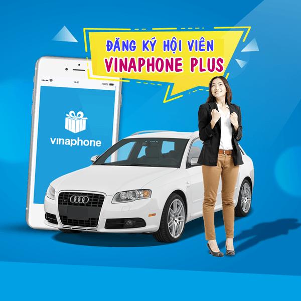 Đăng ký hội viên Vinaphone Plus ưu đãi hấp dẫn cho hội viên