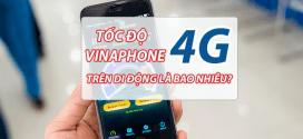 Tăng tốc độ mạng 4G Vinaphone trên di động là bao nhiêu?
