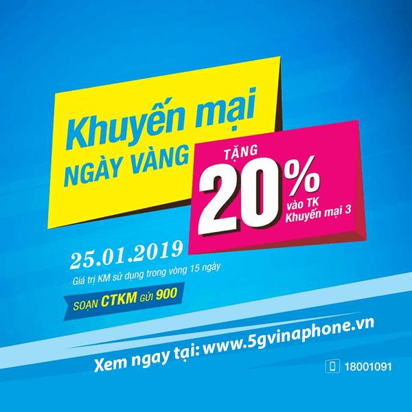 khuyến mãi Vinaphone ngày vàng 25/1/2019 tặng 20% tiền nạp toàn quốc