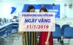 Vinaphone khuyến mãi ngày 11/1/2019 ưu đãi ngày vàng dành cho tất cả thuê bao trả trước