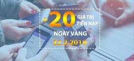 Vinaphone khuyến mãi ngày 22/2/2019 ưu đãi 20% tiền nạp TOÀN QUỐC