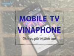 Cách đăng ký dịch vụ Mobile TV của Vinaphone
