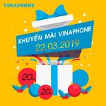 Khuyến mãi Vinaphone ngày 22/3/2019 ưu đãi cho TB trả trước