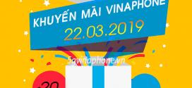 Vinaphone khuyến mãi ngày 22/3/2019 ưu đãi hấp dẫn cho TB may mắn