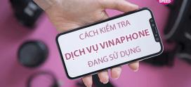 Hướng dẫn cách kiểm tra dịch vụ Vinaphone nào đã đăng ký sử dụng