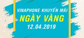 Vinaphone khuyến mãi ngày 12/4/2019 tặng 20% giá trị tiền nạp TOÀN QUỐC