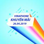 Vinaphone khuyến mãi ngày 26/4/2019 ưu đãi 20% tiền nạp toàn quốc
