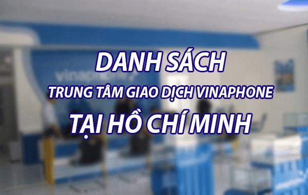 Danh sách địa điểm giao dịch Vinaphone tại Hồ Chí Minh