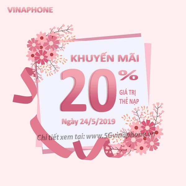 Ưu đãi 20% tiền nạp ngày vàng khi tham gia Vinaphone khuyến mãi 24/5/2019