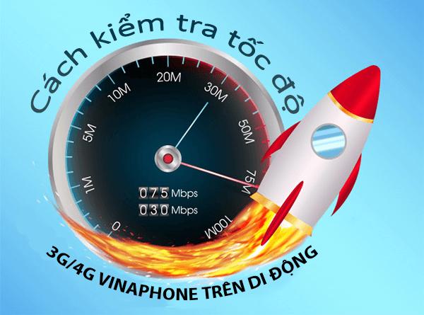 Hướng dẫn cách đo lường kiểm tra tốc độ mạng 3G/4G Vinaphone
