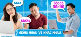 Gói cước MAX Vinaphone và MAXs Vinaphone giống khác nhau như thế nào?