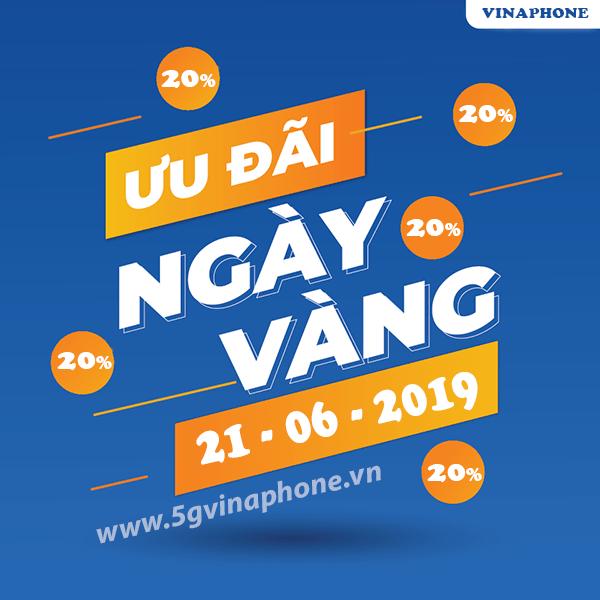 Ưu đãi ngày vàng cực khủng khi tham gia Vinaphone khuyến mãi ngày 21/6/2019