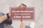 Hướng dẫn cách sử dụng dịch vụ ứng tiền Vinaphone
