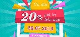 Khuyến mãi Vinaphone ngày 26/7/2019 tặng 20% giá trị tiền nạp bất kỳ