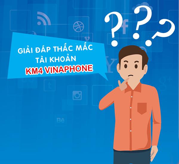 Tài khoản KM4 Vinaphone là gì và cách sử dụng như thế nào?