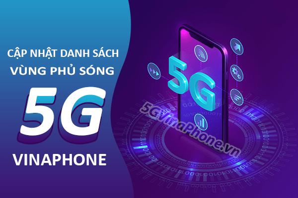 Cập nhật các vùng phủ sóng 5G Vinaphone mới nhất trên toàn quốc
