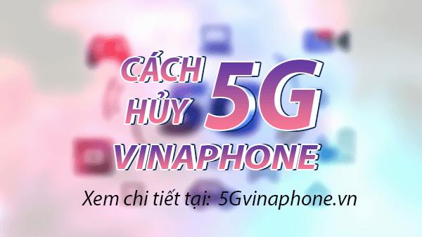 Hướng dẫn cách hủy gói cước 5G Vinaphone