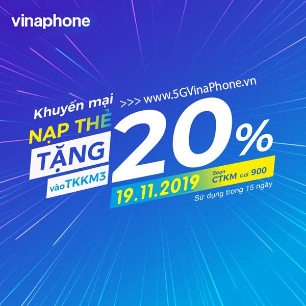 Khuyến mãi Vinaphone ngày 19/11/2019 ưu đãi 20% tiền nạp cho TB may mắn