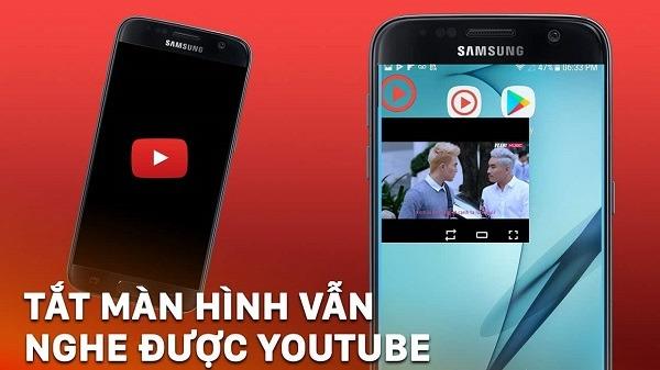 Cách xem Youtube khi tắt màn hình trên điện thoại Android, IOS