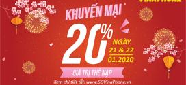 Khuyến mãi Vinaphone ngày 21/1 và 22/1/2020 ưu đãi KHỦNG trên toàn quốc