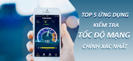 Top 5 ứng dụng kiểm tra tốc độ mạng trên điện thoại chính xác nhất