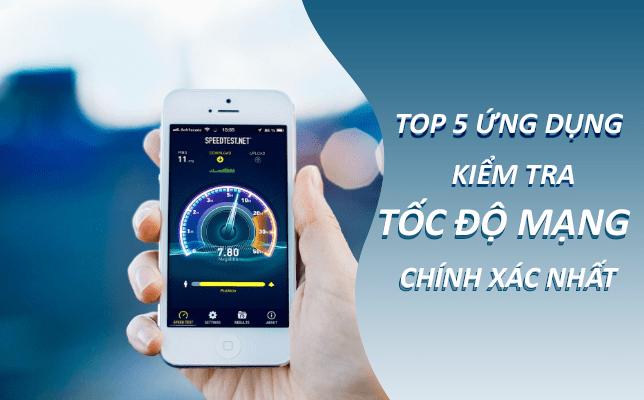 Top 5 ứng dụng kiểm tra tốc độ mạng nhanh nhất
