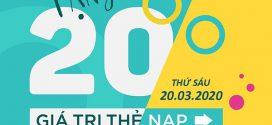 Vinaphone khuyến mãi ngày 20/3/2020 tặng 20% tiền nạp toàn quốc