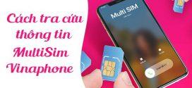 Cách kiểm tra thông tin MultiSIM Vinaphone miễn phí, nhanh nhất