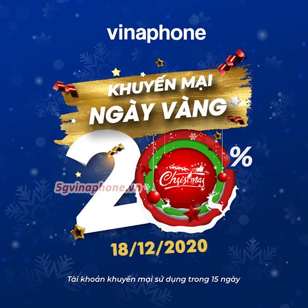 Vinaphone khuyến mãi ngày 18/12/2020 ưu đãi 20% tiền nạp ngày vàng toàn quốc
