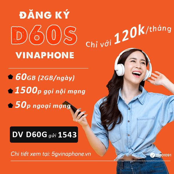 Đăng ký gói cước D60S Vinaphone chỉ 120K có ngay 60GB, gọi free thả ga