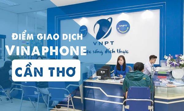 Cập nhật địa chỉ mới nhất trung tâm giao dịch Vinaphone tại Cần Thơ