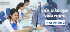 Cập nhật mới địa chỉ trung tâm giao dịch Vinaphone tại Hải Phòng