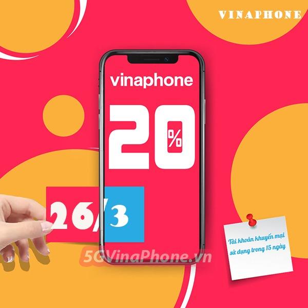 Vinaphone khuyến mãi ngày 26/3/2021 ưu đãi 20% tiền nạp bất kỳ
