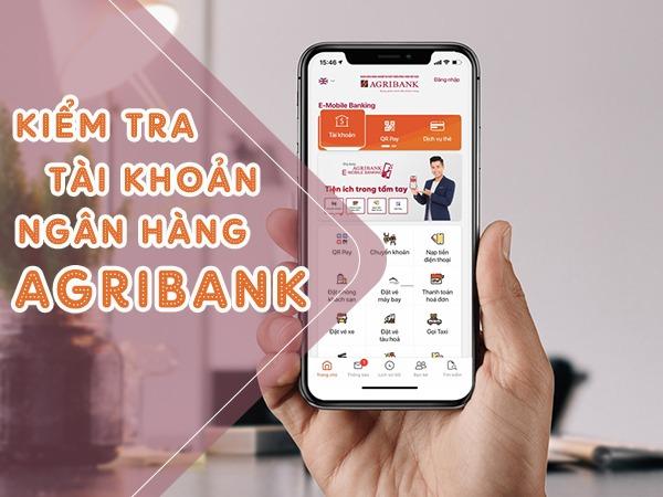 Cách kiểm tra tài khoản ngân hàng Agribank đơn giản, nhanh chóng, chính xác