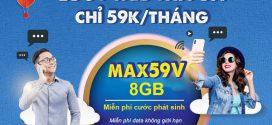 Đăng ký gói cước MAX59V Vinaphone chỉ 59K nhận 8GB + Free xem MY TV