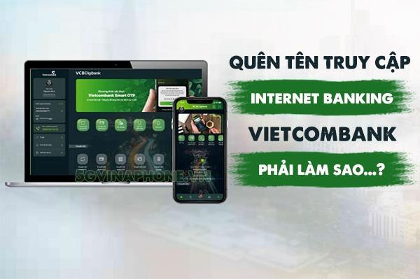 Cách lấy lại tên truy cập tài khoản Internet Banking Vietcombank